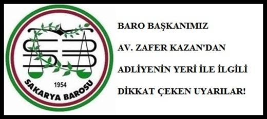 """BARO BAŞKANIMIZ AV. ZAFER KAZAN: """"VALİLİK YANI UYGUN BİR YER DEĞİL"""""""