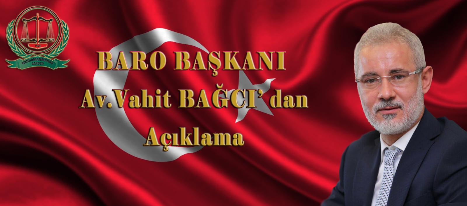 Baro Başkanı Av.Vahit Bağcı'dan Açıklama