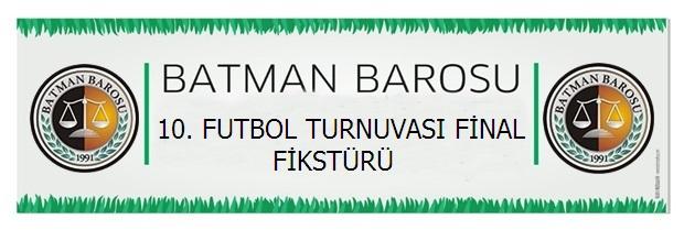 BATMAN BAROSU 10. GELENEKSEL FUTBOL TURNUVASI FİNAL FİKSTÜRÜ