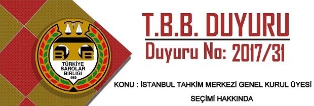 İstanbul Tahkim Merkezi Genel Kurul Üyesi Seçimi Hakkındaki 2017/31 Sayılı Duyurusu