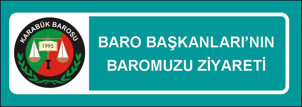 BARO BAŞKANLARI'NIN ZİYARETİ