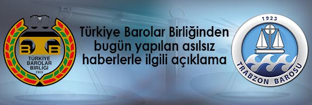Türkiye Barolar Birliğinden bugün yapılan asılsız haberlerle ilgili açıklama