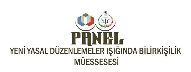 """PANEL: """"Yeni Yasal Düzenlemeler Işığında Bilirkişilik Müessesesi"""""""
