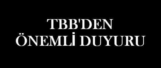 TBB'DEN ÖNEMLİ DUYURU
