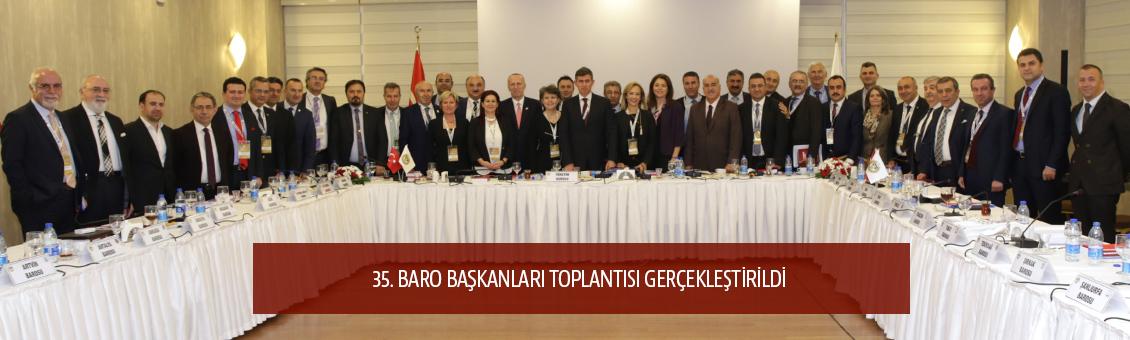 35. BARO BAŞKANLARI TOPLANTISI GERÇEKLEŞTİRİLDİ