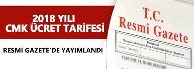 2018 Yılı CMK Ödeme Tarifesi Resmi Gazete'de Yayımlandı