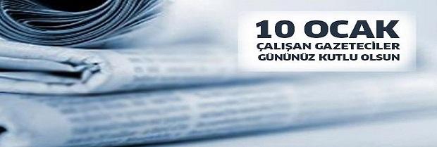 10 OCAK ÇALIŞAN GAZETECİLER GÜNÜ KUTLU OLSUN