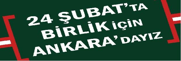 24 Şubat'ta Birlik İçin Ankaradayız!!!